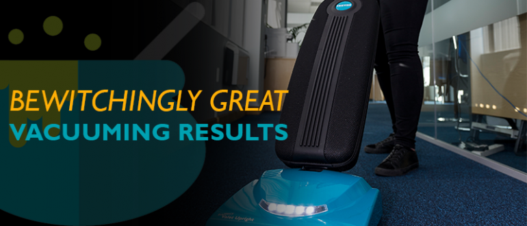 Bewitchingly great vacuuming results